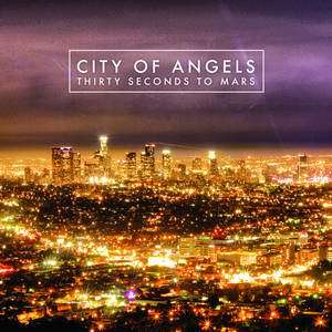 THIRTY SECONDS TO MARS CITY OF ANGELS